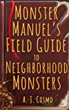 Monster Manuels Field Guide to Neighborhood Monsters