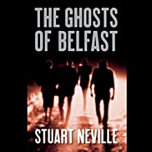 The Ghosts of Belfast Audiobook by Stuart Neville Narrated by Gerard Doyle