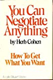 img - for You Can Negotiate Anything by Cohen, Herb(October 1, 1980) Hardcover book / textbook / text book