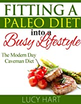 Fitting a Paleo Diet into a Busy Lifestyle (The Modern Day Caveman Diet)