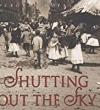 Shutting Out the Sky: Life in the Tenements of New York, 1880-1924 (Jane Addams Honor Book (Awards)) (0439375908) by Hopkinson, Deborah