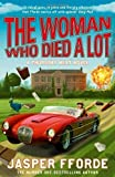 The Woman Who Died a Lot (Thursday Next 7) by Fforde, Jasper on 12/07/2012 unknown edition Jasper Fforde