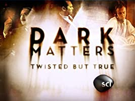 Dark Matters: Twisted But True Season 1 [HD]