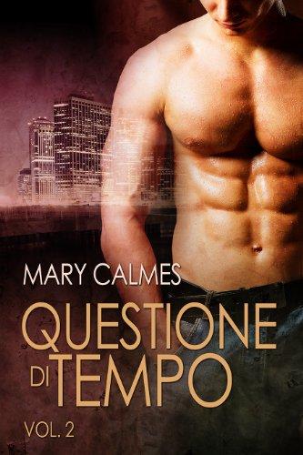 Mary Calmes - Questione di tempo vol. 2
