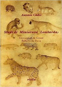 Studi di miniatura lombarda: Giovannino de Grassi