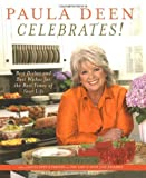 img - for Paula Deen Celebrates!: Best Dishes and Best Wishes for the Best Times of Your Life book / textbook / text book
