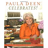 Paula Deen Celebrates!: Best Dishes and Best Wishes for the Best Times of Your Life ~ Martha Giddens Nesbit