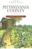 Pittsylvania County, Virginia:: A Brief History