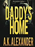 Daddy's Home (A Holly Jennin... - A.K. Alexander