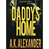 Daddy&#39;s Home (A Holly Jennings Thriller) ~ A.K. Alexander