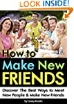 How to Make New Friends: Discover The...