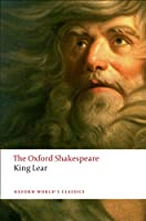 The History of King Lear: The Oxford Shakespeare (Oxford World's Classics)