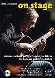 On Stage: 18 überraschend griffige Fingerstyle-Stücke für Zuhause und für die Bühne. Für akustiche und E-Gitarre, verschiedenen Schwierigkeitsgrade, ... Tuning, mit Tabulatur und Akkordsymbolen