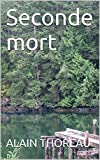 Seconde mort (French Edition)