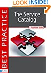 The Service Catalog: A Practioner Guide