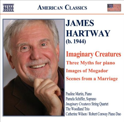 James Hartway: Imaginary Creatures; Three Myths by James Hartway, Woodland Trio, Catherine Wilson, Pauline Martin and Robert Conway