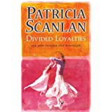 Divided Loyaltiesby Patricia Scanlan