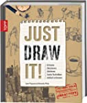 Just Draw It!: Kritzeln Skizzieren Ze...
