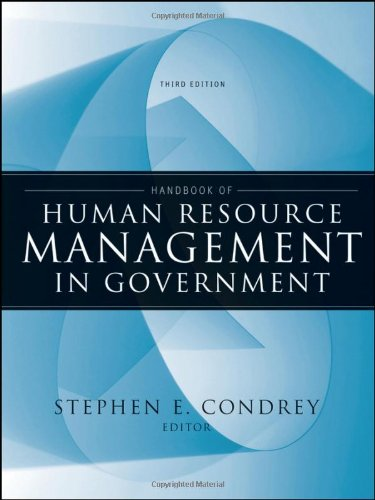 Handbook of Human Resource Management in Government (Essential Texts for Nonprofit and Public Leadership and Management)