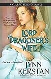 Lord Dragoner's Wife (1611942969) by Kerstan, Lynn