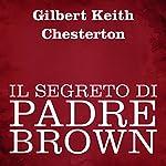 Il segreto di Padre Brown | Gilbert Keith Chesterton