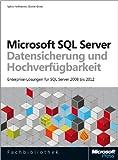 Hochverf�gbarkeit und Datensicherung f�r Microsoft SQL Server: Enterprise-L�sungen�f�r�SQL�Server�2008�bis�2014