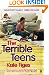 The Terrible Teens: What Every Parent...