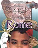 If I Were a Kid in Ancient Rome: Children of the Ancient World
