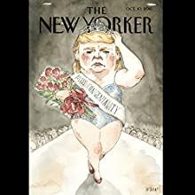The New Yorker, October 10th 2016 (Larissa MacFarquhar, Nathan Heller, Vinson Cunningham) Periodical by Larissa MacFarquhar, Nathan Heller, Vinson Cunningham Narrated by Dan Bernard, Christine Marshall