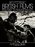 Fifty Classic British Films, 1932-1982: A Pictorial Record (0486248607) by Slide, Anthony