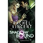 Shadow Bound (       UNABRIDGED) by Rachel Vincent Narrated by Gabra Zackman