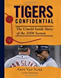 img - for Tigers Confidential: The Untold Inside Story of the 2008 Season book / textbook / text book