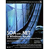 SOA with .NET and Windows Azure: Realizing Service-Orientation with the Microsoft Platformby Thomas Erl