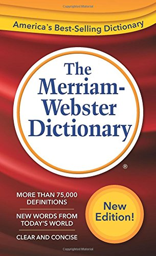 The Merriam-Webster Dictionary New Edition (c) 2016