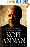 Kofi Annan: A Man of Peace in a World...