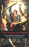 The Nation in History: Historiographical Debates about Ethnicity and Nationalism