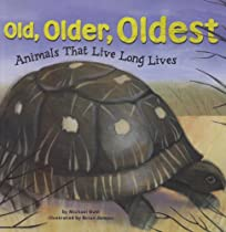 Old, Older, Oldest: Animals That Live Long Lives (Animal Extremes)