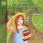 Anne of Green Gables (       ABRIDGED) by L.M. Montgomery Narrated by Liza Ross