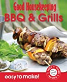 Good Housekeeping Institute BBQ's & Grills: Over 100 Triple-Tested Recipes (Easy to Make!)