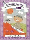 VOYAGE MAGIQUE NIVEAU 2B EXPLORATEUR/CAHIER PIANO (AVEC CD)