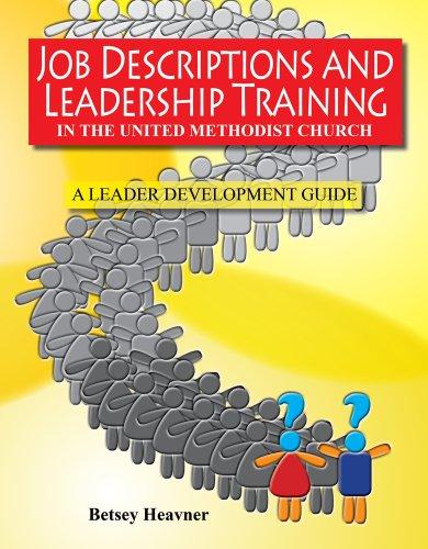 Job Descriptions and Leadership Training: In the United Methodist Church A leader Development Guide 2013-2016 (Leadership Development Church compare prices)
