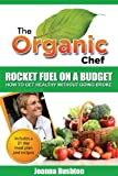 img - for Rocket Fuel On A Budget (The Organic Chef) book / textbook / text book