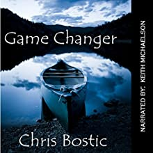 Game Changer (       UNABRIDGED) by Chris Bostic Narrated by Keith Michaelson