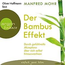 Der Bambus-Effekt: Durch gefühlvolle Akzeptanz über sich selbst hinauswachsen Hörbuch von Manfred Mohr Gesprochen von: Oliver Hoffmann