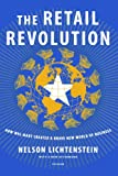 img - for The Retail Revolution: How Wal-Mart Created a Brave New World of Business book / textbook / text book