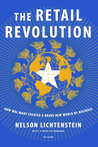 The Retail Revolution: How Wal-Mart Created a Brave New...