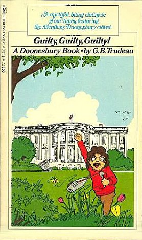 Guilty, Guilty, Guilty! (A Doonesbury book), G. B. Trudeau