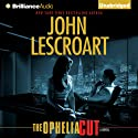 The Ophelia Cut: Dismas Hardy, Book 14 (       UNABRIDGED) by John Lescroart Narrated by David Colacci