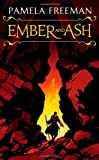 Ember and Ash (Castings Trilogy) by Pamela Freeman