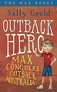 (FREE on 3/7) Outback Hero: Max Conquers Outback Australia by Sally Gould - http://eBooksHabit.com